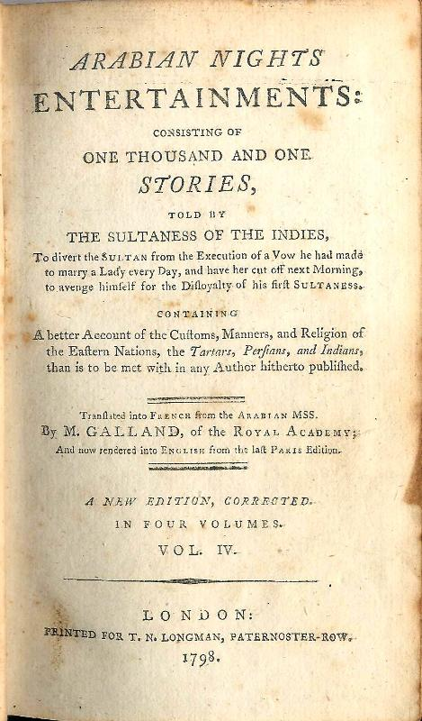 Arabian Nights Entertainments consisting og one thousand and one stories, told by the sultaness of the indies. Vol. IV (of 4). Containing a better Account of the Customs, Manners,a nd Religion of the Eastern Nations, the Tartars, Persians, and Indians…