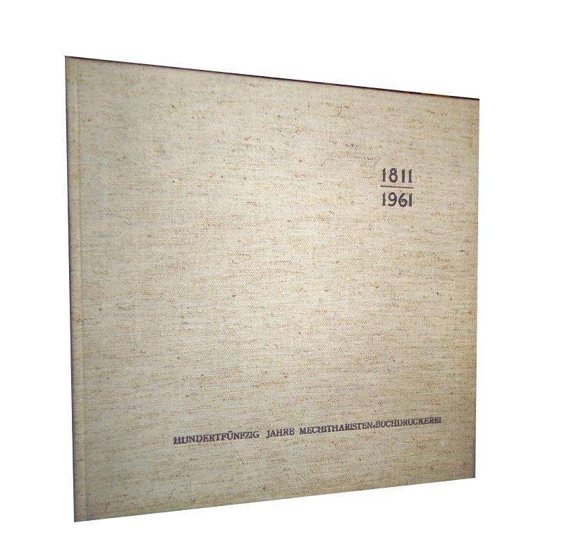 Hundertfünfzig Jahre Mechitharisten-Buchdruckerei, 1811 - 1961.