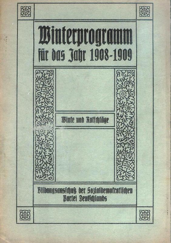 Winterprogramm für das Jahr 1908-1909. Winke und Ratschläge.
