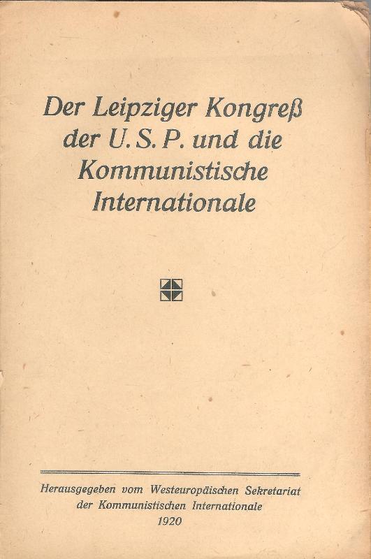 Der Leipziger Kongreß der U.S.P. und die Kommunistische Internationale.