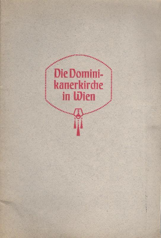 Die Dominikanerkirch in Wien, 1. Bezirk, Postgasse.