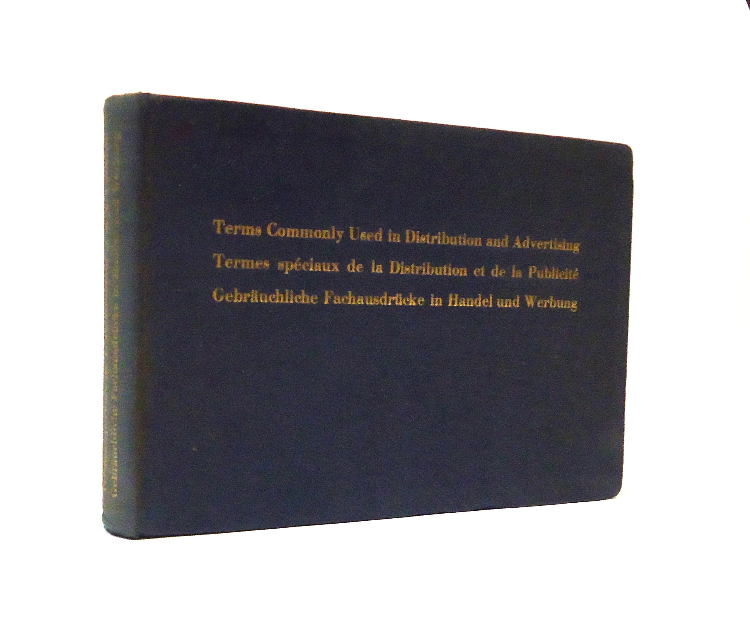 Terms Commonly Used in Distribution and Advertising / Termes speciaux de la Distribution et de la Publicite / Gebräuchliche Fachausdrücke in Handel und Werbung.