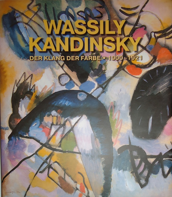 Wassily Kandinsky. Der Klang der Farbe 1900-1921. Herausgegeben von Evelyn Benesch, u.a.