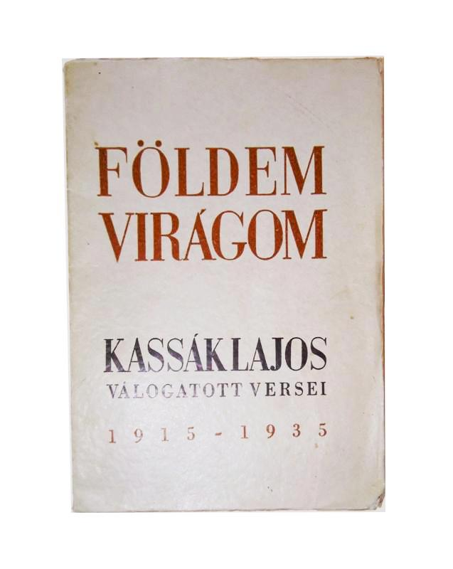 Földem viragom. Kassak Lajos valogatott versei 1915-1935.
