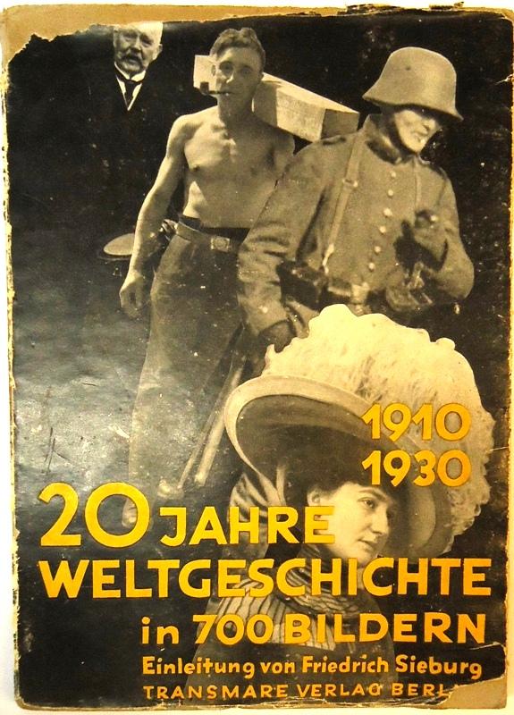1910 - 1930. Zwanzig Jahre Weltgeschichte in 700 Bildern. 14. bis 18. Tausend.