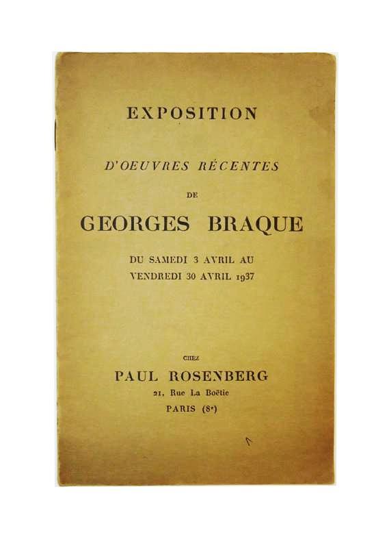 Exposition d´oeuvres recentes de Georges Braque du Samedi 3 avril au vendredi 30 avril 1937. Chez Paul Rosenberg.