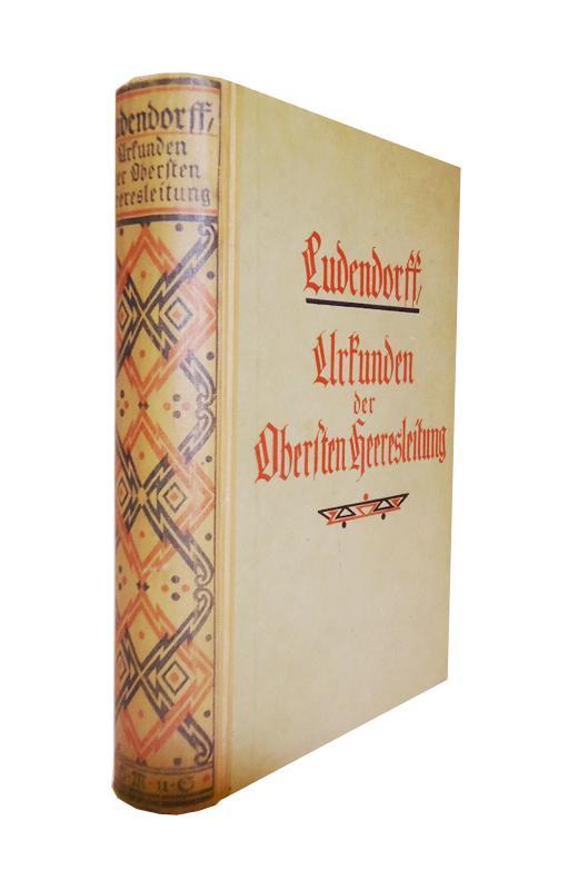 Urkunden der Obersten Heeresleitung über ihre Tätigkeit 1916/18. 4., durchges. Auflage.