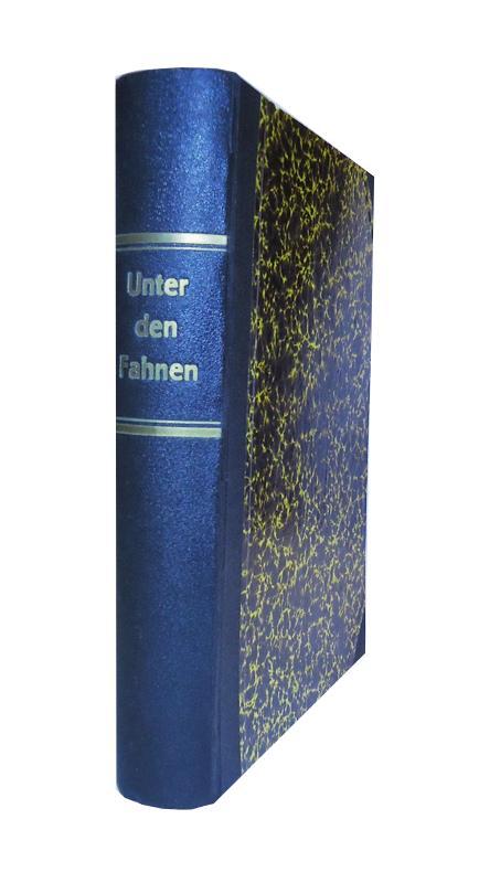 Unter den Fahnen. Die Völker Österreich- Ungarns in Waffen.
