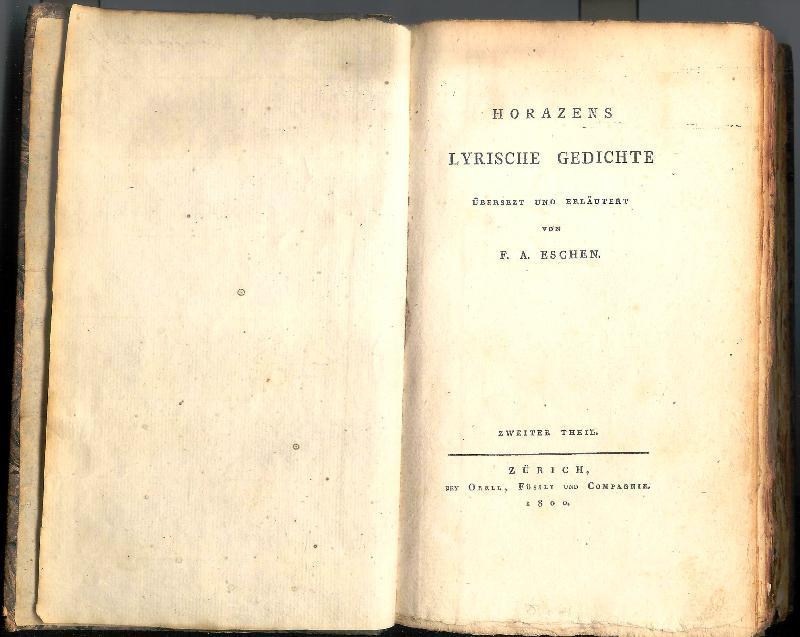 Horazens lyrische Gedichte. 2. Band (von 2). Übersetzt und erläutert von F. A. Eschen.