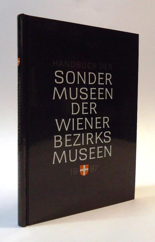 Handbuch der Wiener Bezirksmuseen II - Sondermuseen.