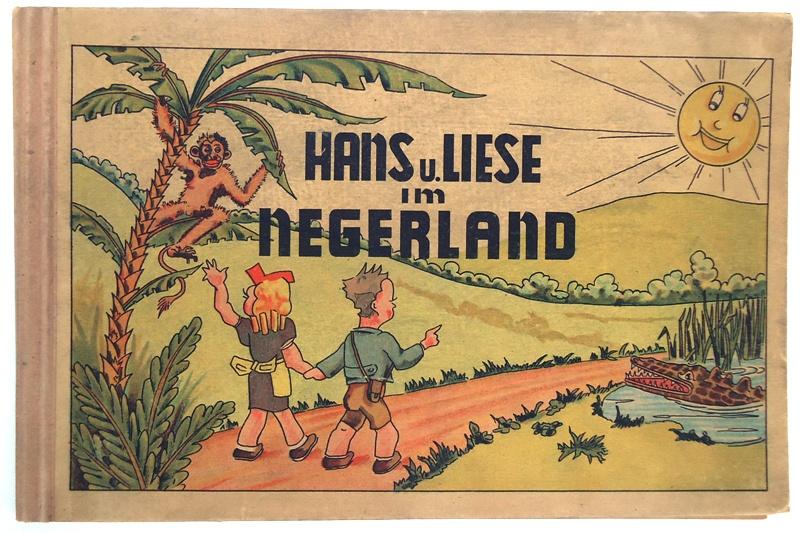 Hans und Liese im Negerland. Ein Bilderbuch.