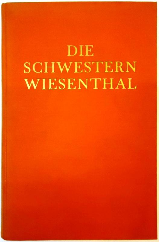 Die Schwestern Wiesenthal. Ein Buch eigenen Erlebens.