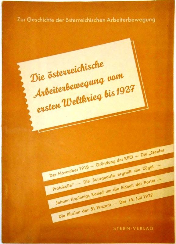 Geschichte der österreichischen Arbeiterbewgung. II. Vom ersten Weltkrieg bis 1927.