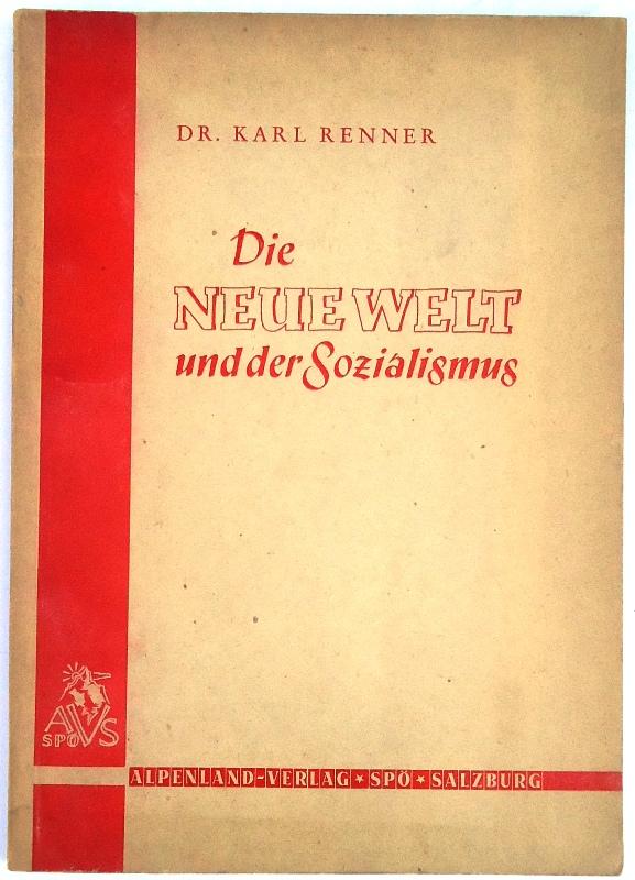 Die neue Welt und der Sozialismus. Einsichten und Ausblicke des lebenden Marxismus.