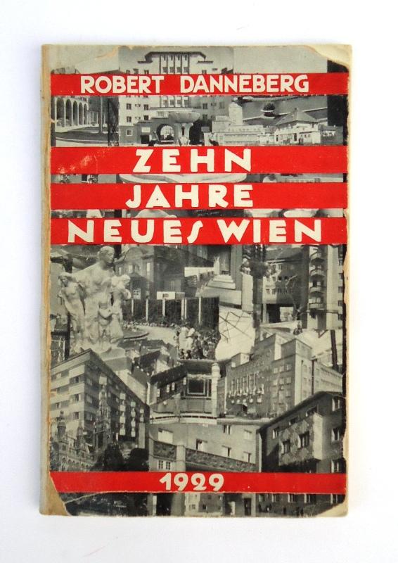 Zehn Jahre neues Wien. Vierte umgearbeitete Auflage.