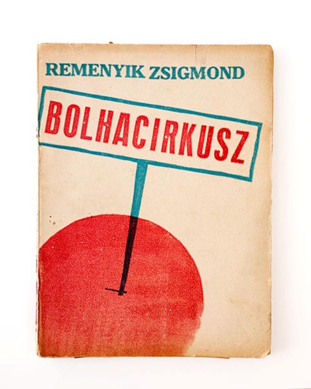 Bolhacirkusz. Regeny. [Flohzirkus. Roman / flea circus. Novel].