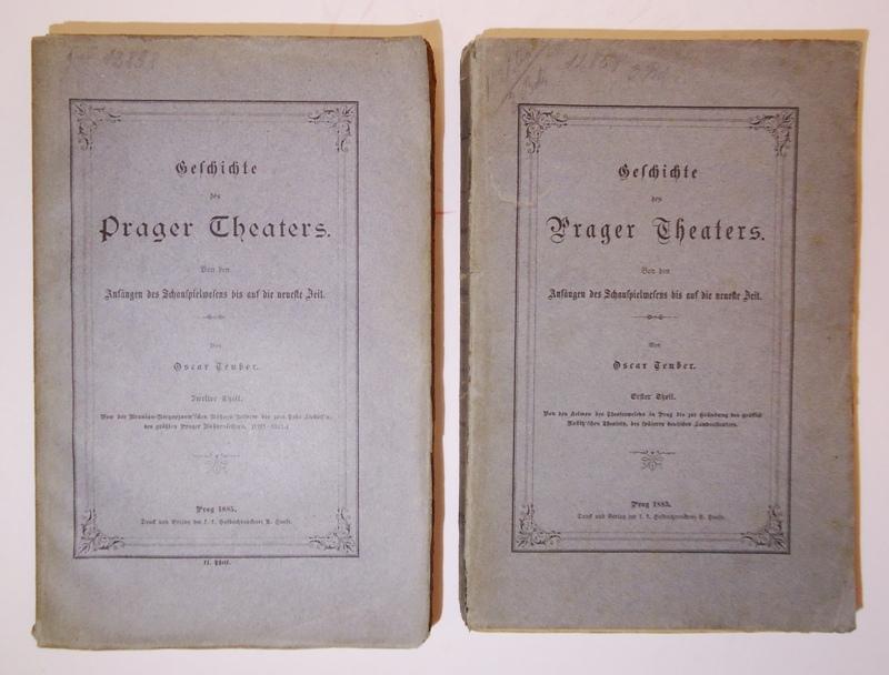 WIDMUNSGEXEMPLAR - Geschichte des Prager Theaters. Von den Anfängen des Schauspielwesens bis auf die neueste Zeit. 1. und 2. Band (von 3).