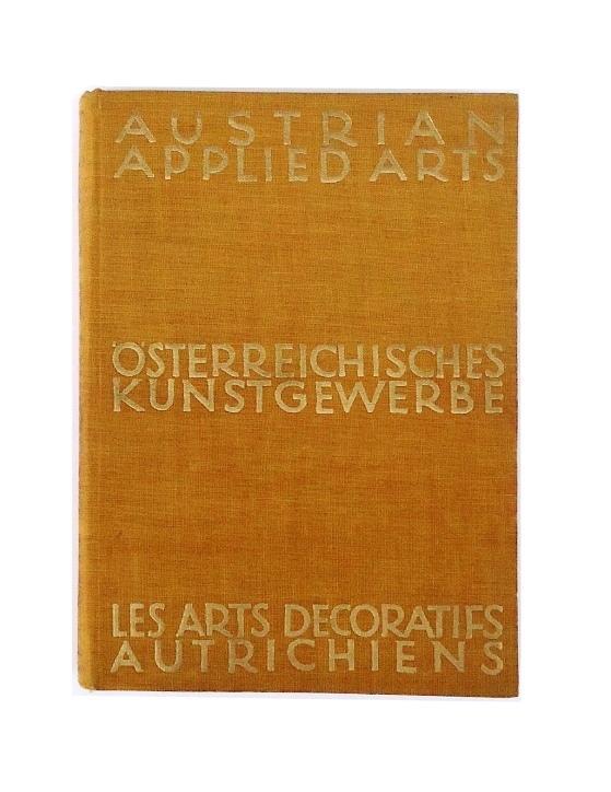 Ein Führer durch das österreichische Kunstgewerbe - Les Arts Decoratifs Autrichiens - Austrian Applied Arts.