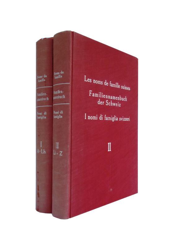 Les noms de famille suisse / Familiennamenbuch der Schweiz. Les noms de famille suisse / Familiennamenbuch der Schweiz / I nomi di famiglia svizzeri. Band I und II.