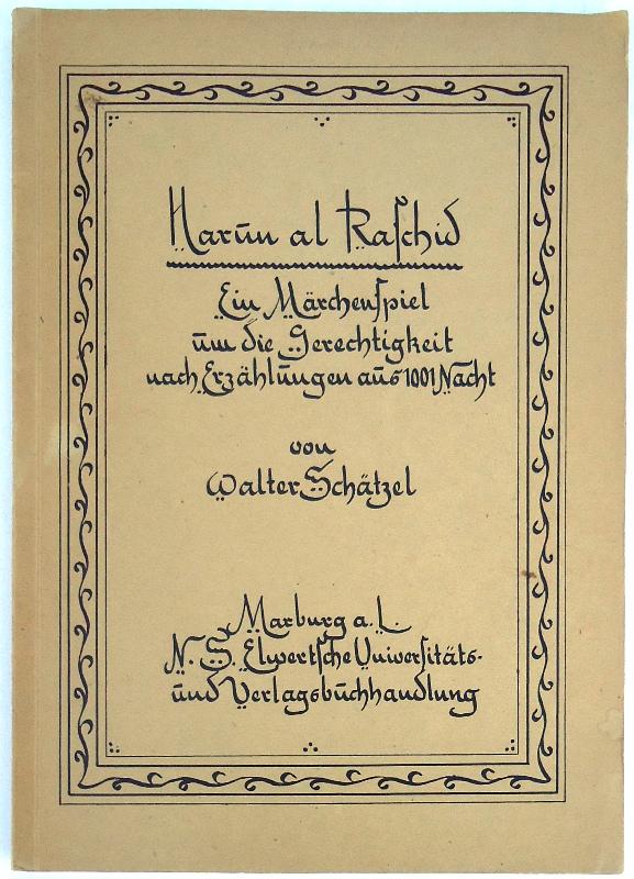 Widmungsexemplar - Harun al Raschid. Ein Märchenspiel um die Gerechtigkeit nach Erzählungen aus 1001 Nacht.
