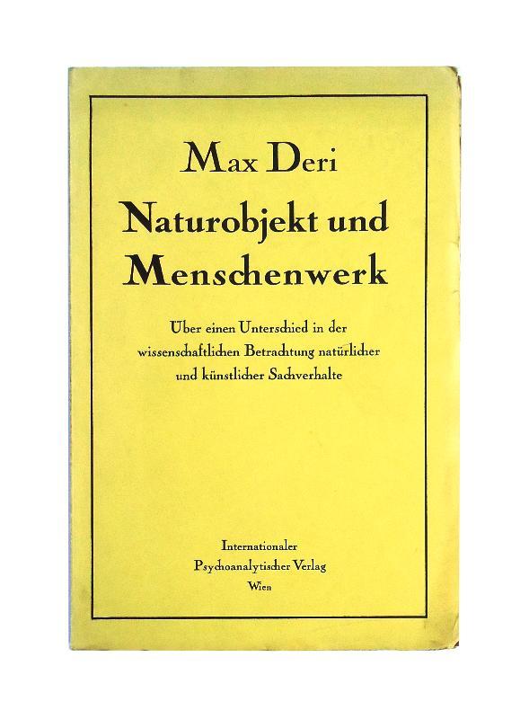 Naturobjekt und Menschenwerk. Über einen Unterschied in der wissenschaftlichen Betrachtung natürlicher und künstlicher Sachverhalte.