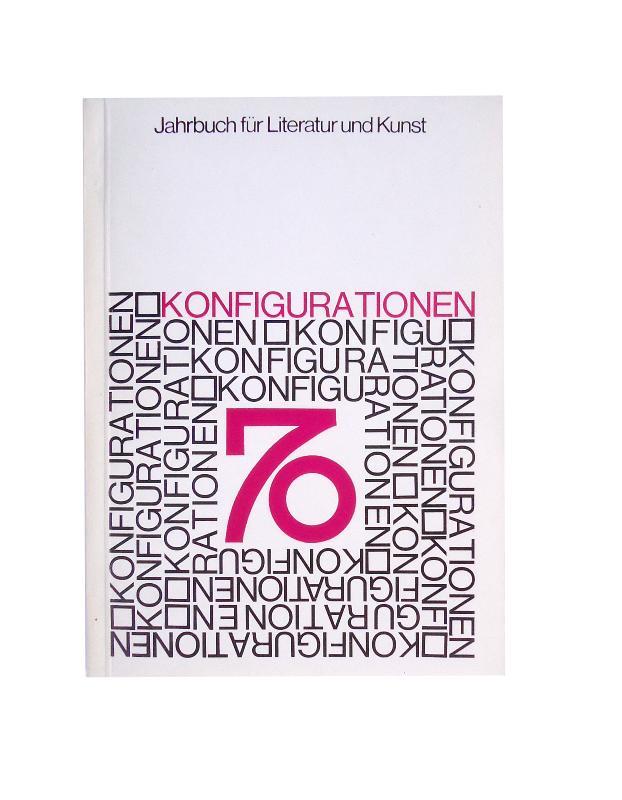 KONFIGURATIONEN. Jahrbuch für Literatur und Kunst 70. Hrsg. Von Alois Vogel, Alfred Gesswein und Peter Baum.