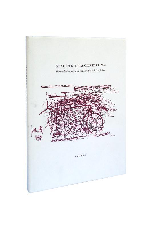 Stadtteilbeschreibung. Wiener Malerpoeten und andere Texte & Graphiken.