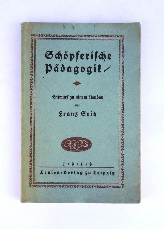 Schöpferische Pädagogik. Entwurf zu einem Neubau. 2. Auflage.