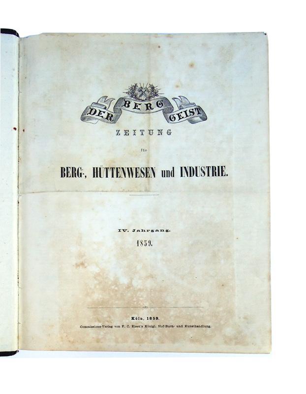Zeitung für Berg-, Hüttenwesen und Industrie. IV. Jahrgang 1859. Nr. 1-104. Gebunden in 1 Band.