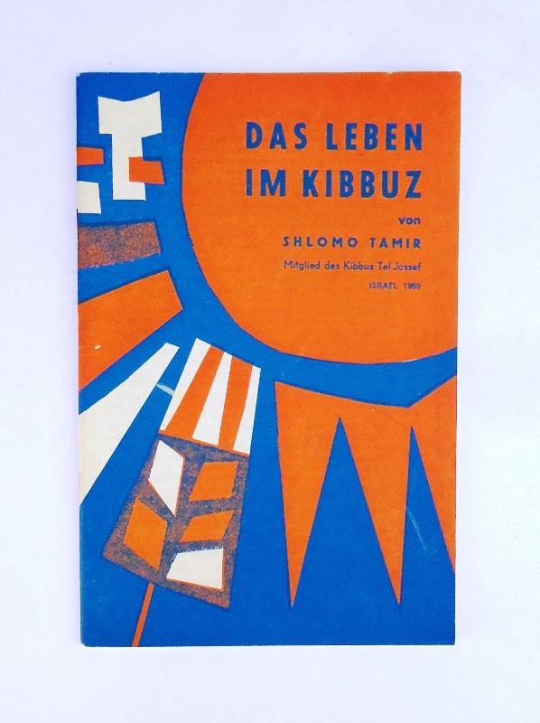 Das Leben im Kibbuz. Deutsche Übertragung von Israel Sipper.