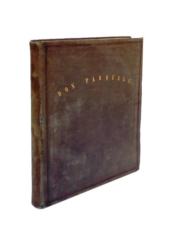 Don Pasquale. Komische Oper in drei Acten nach dem Italienischen übersetzt von Heinr Proch. Vollständiger Clavierauzug mit deutsch und italienischem Texte.