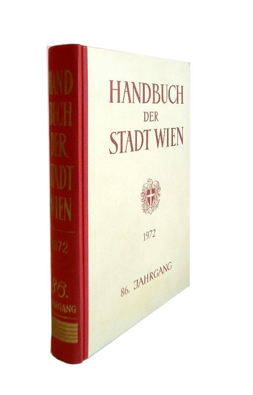 Handbuch der Stadt Wien. 86. amtlich redigierter Jahrgang 1972.