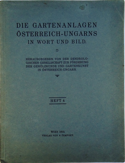 Die Gartenanlagen Österreich-Ungarns in Wort und Bild. Heft 4 (von 6).