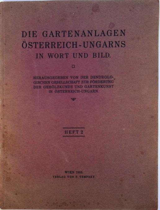 Die Gartenanlagen Österreich-Ungarns in Wort und Bild. Heft 2 (von 6).