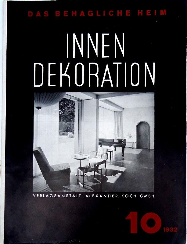 Innen-Dekoration. Reich-illustrierte kunstgewerbliche Zeitschrift für den gesamten inneren Ausbau. XLIII. Jahrgang 1932, Heft 10.