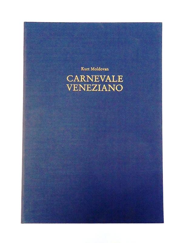 Numeriertes Exemplar - Carnevale Veneziano. Zeichnungen und Aquarelle. Mit einem Vorwort von Kurt Moldovan und einem Nachwort von André Heller.