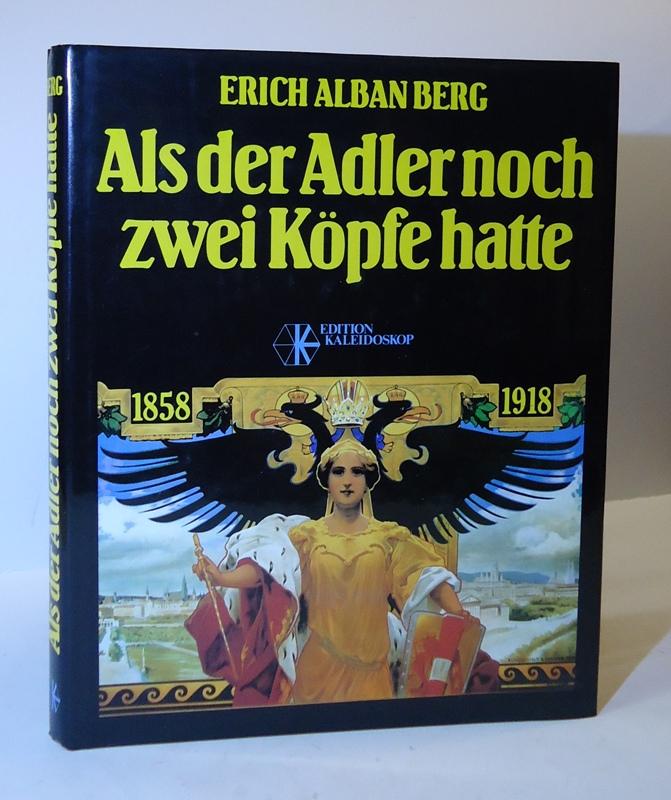 Widmungsexemplar - Als der Adler noch zwei Köpfe hatte. Ein Florilegium 1858-1918.