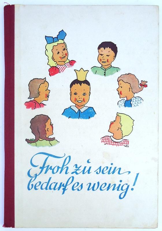 Froh zu sein bedarf es wenig! Ein Bilderbuch mit Zeichnungen von Edith Küchler