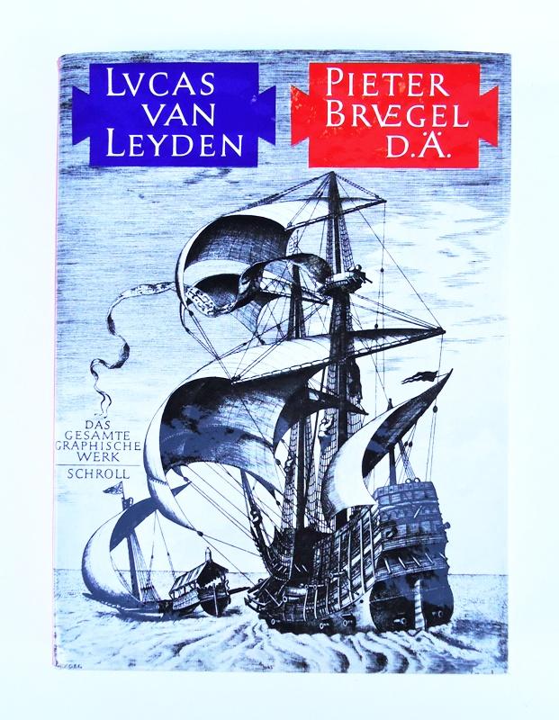 Lucas van Leyden / Pieter Bruegel d. Ä. Das gesamte graphische Werk.