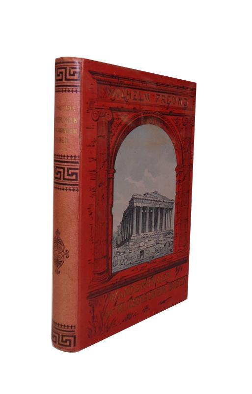 Wanderungen auf klassischem Boden. Zur Einführung in die Kulturgeschichte der Griechen und Römer. 5 Teile in 1 Band.