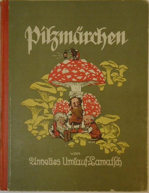 Pilzmärchen. Bilder von Ernst Kutzer.