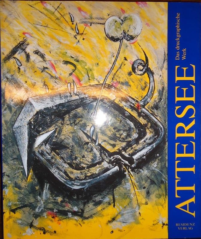 ATTERSEE. Das druckgraphische Werk 1966-1997.