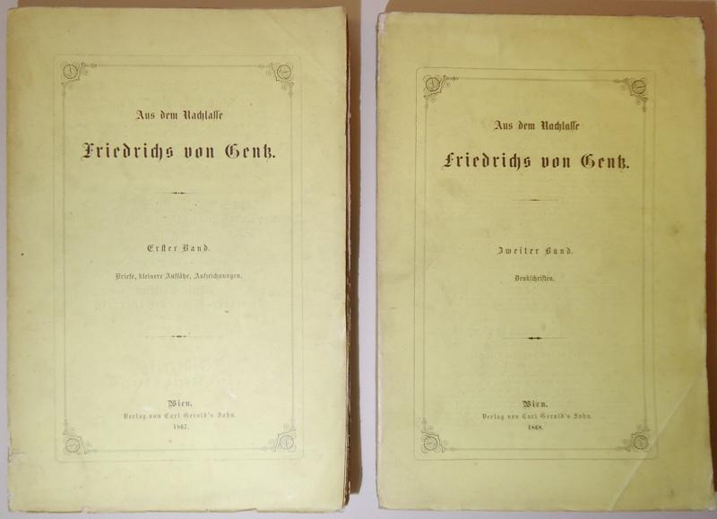 Aus dem Nachlasse Friedrichs von Gentz. 2 Bände.