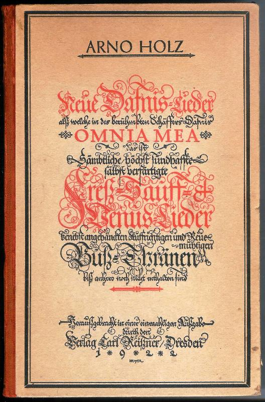 Neue Dafnis-Lieder als welche in des berühmbten Schäffers Dafnis Omnia Mea, das ist Sämtliche höchst sündhaffte sälbst verfärtigte Freß-, Sauff- & Venus-Lieder benebst angehänckten Auffrichtigen und Reuemüthigen Buß-Thränen biß anhero nicht enthalten sind