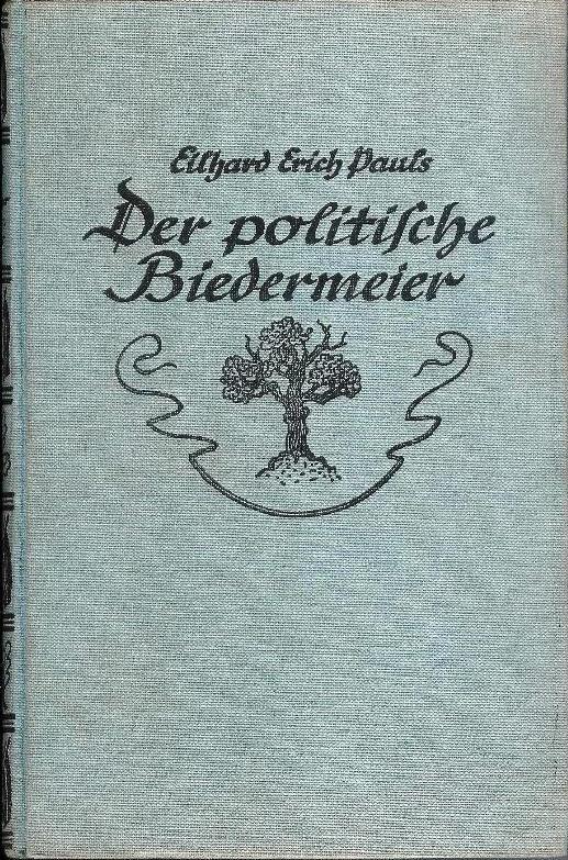 Der politische Biedermeier.