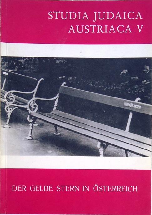 Der gelbe Stern in Österreich. Katalog und Einführung zu einer Dokumentation. (=Studia Judaica Austriaca, Bd. V).