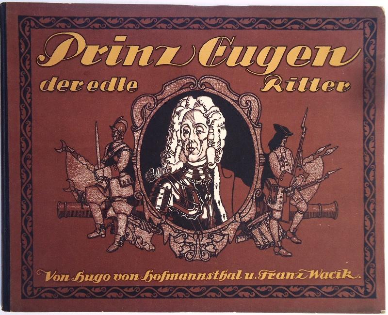 Prinz Eugen der edle Ritter. Sein Leben in Bildern. Zweite, durchges. Auflage.