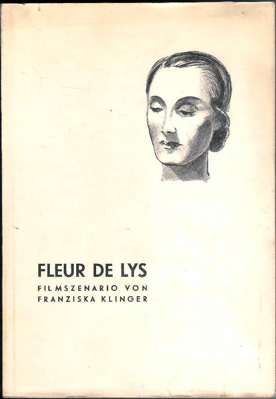 Widmungsexemplar - Fleur de Lys. Ein Filmszenario von Franziska Klinger.