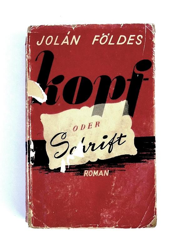 Kopf oder Schrift. Roman. Aus dem Ungarischen übertragen von Stefan J. Klein.