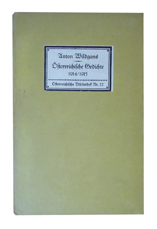 Österreichische Gedichte 1914/15. (= Österreichische Bibliothek, Nr. 12).